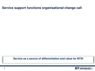 Service as a source of differentiation and value for BTW