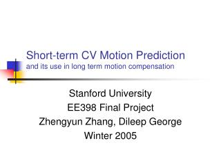Short-term CV Motion Prediction and its use in long term motion compensation