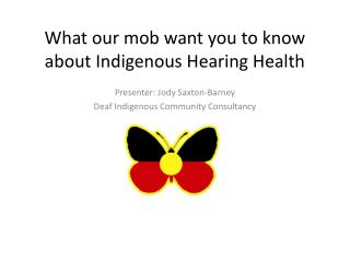 What our mob want you to know about Indigenous Hearing Health