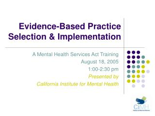Evidence-Based Practice Selection & Implementation