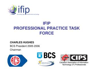 IFIP PROFESSIONAL PRACTICE TASK FORCE