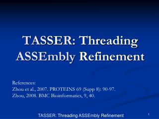 TAS SE R:  Threading  ASSEmbly  Refinement
