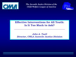 The Juvenile Justice Division of the  Child Welfare League of America
