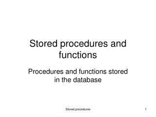Stored procedures and functions