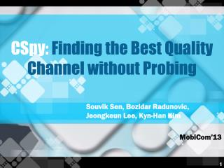 CSpy :  Finding the Best Quality Channel without Probing