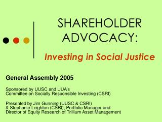 SHAREHOLDER ADVOCACY: Investing in Social Justice