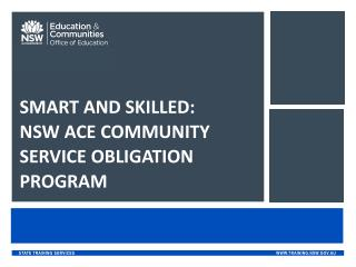 SMART AND SKILLED:  NSW ACE COMMUNITY SERVICE OBLIGATION PROGRAM