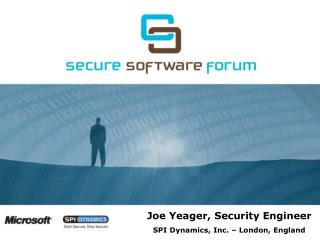 Joe Yeager, Security Engineer SPI Dynamics, Inc. – London, England