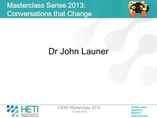 Masterclass Series 2013:  Conversations that Change