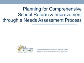 Planning for Comprehensive  School Reform & Improvement through a Needs Assessment Process