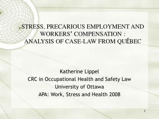 STRESS, PRECARIOUS EMPLOYMENT AND WORKERS '  COMPENSATION : ANALYSIS OF CASE-LAW FROM QU É BEC