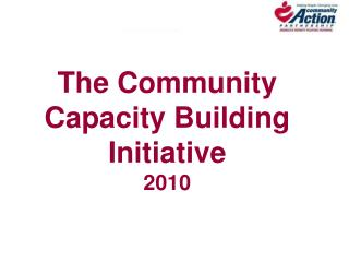 The Community Capacity Building  Initiative 2010