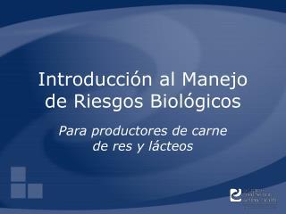 Introducción al Manejo de Riesgos Biológicos