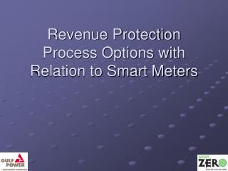 Revenue Protection Process Options with Relation to Smart Meters