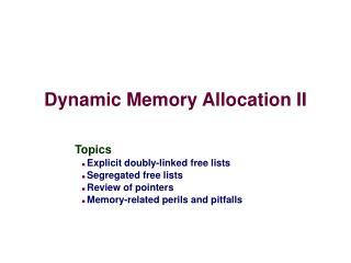 Dynamic Memory Allocation II