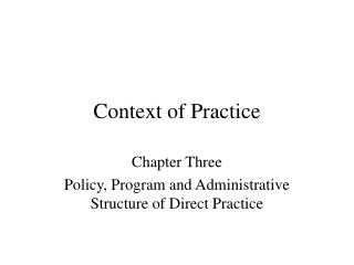 Context of Practice