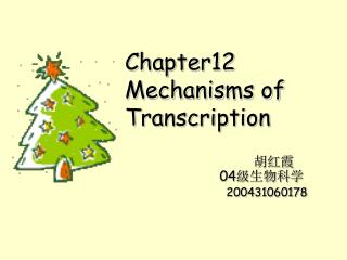 Chapter12 Mechanisms of Transcription