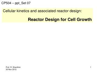 Cellular kinetics and associated reactor design: Reactor Design for Cell Growth