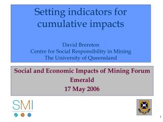 Social and Economic Impacts of Mining Forum Emerald  17 May 2006
