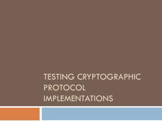 Testing cryptographic protocol implementations