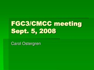 FGC3/CMCC meeting Sept. 5, 2008