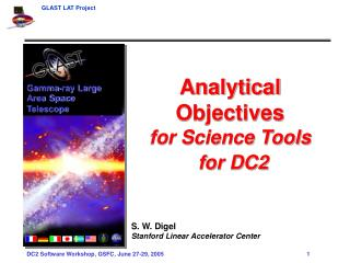 Analytical Objectives  for Science Tools for DC2 S. W. Digel Stanford Linear Accelerator Center
