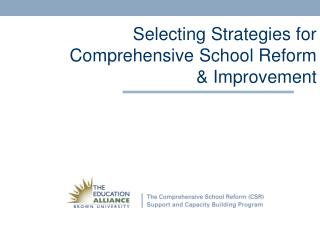 Selecting Strategies for   Comprehensive School Reform  & Improvement