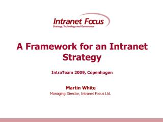 A Framework for an Intranet Strategy IntraTeam 2009, Copenhagen