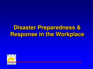 Disaster Preparedness & Response in the Workplace