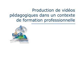 Production de vidéos pédagogiques dans un contexte de formation professionnelle