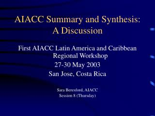 AIACC Summary and Synthesis: A Discussion