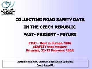 ETSC – Best in Europe 2006 eSAFETY that matters Brussels, 21-22 February 2006