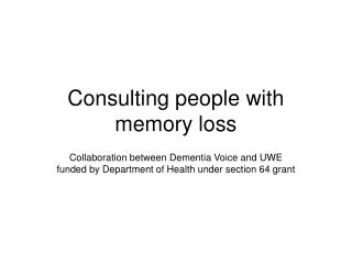 Consulting people with memory loss