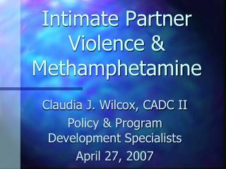 Intimate Partner Violence & Methamphetamine