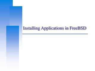 Installing Applications in FreeBSD