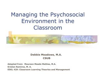 Managing the Psychosocial Environment in the Classroom