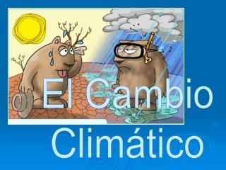 EL CAMBIO CLIMATICO - Ana Torres Ramos