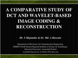 A COMPARATIVE STUDY OF DCT AND WAVELET-BASED IMAGE CODING & RECONSTRUCTION