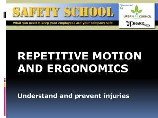 Repetitive motion and ergonomics
