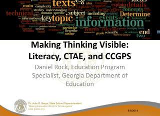 Making Thinking Visible: Literacy, CTAE, and CCGPS
