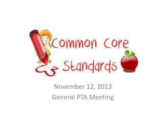 Novem ber 12, 2013 General PTA Meeting