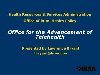 Presented by Lawrence Bryant lbryant@hrsa