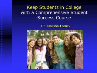 Keep Students in College  with a  Comprehensive Student Success Course