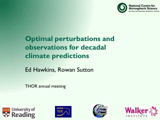 Optimal perturbations and observations for decadal climate predictions Ed Hawkins, Rowan Sutton