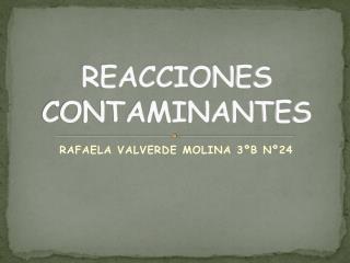 REACCIONES CONTAMINANTES - RAFAELA VALVERDE MOLINA