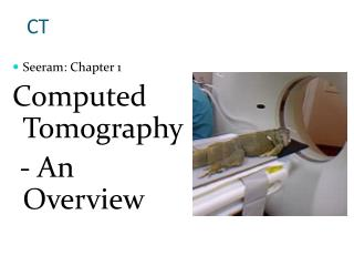 Seeram: Chapter 1 Computed Tomography  - An Overview