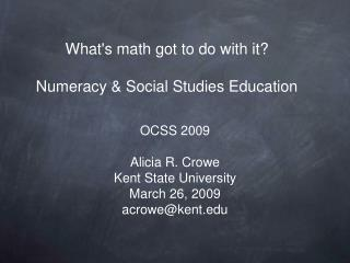 What's math got to do with it? Numeracy & Social Studies Education
