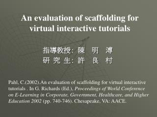 An evaluation of scaffolding for virtual interactive tutorials