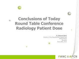 Conclusions of Today Round Table Conference  Radiology Patient Dose