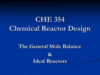 CHE 354  Chemical Reactor Design